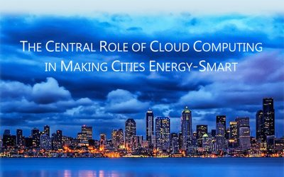 The Central Role of Cloud Computing in Making Cities Energy-Smart