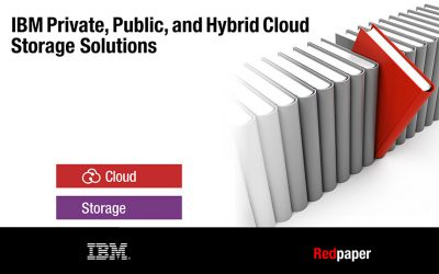 IBM Private, Public, and Hybrid Cloud Storage Solutions